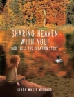 Sharing Heaven with You!: God tells the creation story Cover Image