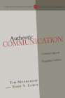 Authentic Communication: Christian Speech Engaging Culture (Christian Worldview Integration) Cover Image