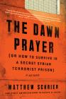 The Dawn Prayer: A Memoir Cover Image
