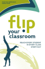 Flip Your Classroom: Reaching Every Student in Every Class Every Day Cover Image