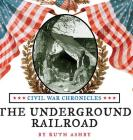 The Underground Railroad (Civil War Chronicles #1) Cover Image