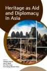 Heritage as Aid and Diplomacy in Asia Cover Image