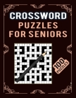 Crossword Puzzles for Seniors -100 Puzzles: Ultimate Collection of Cross Word Puzzles for Challenge Your Brain - Large Print Puzzles Book with 100 Gam Cover Image
