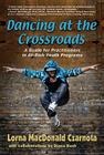 Dancing at the Crossroads: A Guide for Practitioners in At-Risk Youth Programs Cover Image