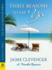 Three Reasons to Say Yes: A Paradise Romance Cover Image