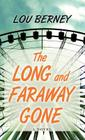 The Long and Faraway Gone Cover Image