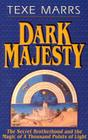 Dark Majesty Expanded Edition: The Secret Brotherhood and the Magic of a Thousand Points of Light Cover Image