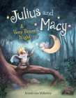 Julius and Macy: A Very Brave Night Cover Image