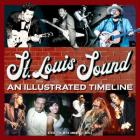 St. Louis Sound: An Illustrated Timeline Cover Image