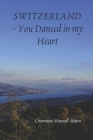 Switzerland: You Danced in my Heart Cover Image