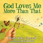 God Loves Me More Than That (Dandilion Rhymes #3) Cover Image