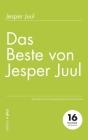 Das Beste von Jesper Juul: Wesentliche Beziehungsfragen und Antworten Cover Image