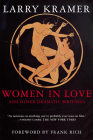 Women in Love and Other Dramatic Writings: Women in Love, Sissies' Scrapbook, a Minor Dark Age, Just Say No, the Farce in Just Saying No Cover Image