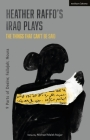 Heather Raffo's Iraq Plays: The Things That Can't Be Said: 9 Parts of Desire; Fallujah; Noura Cover Image