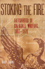 Stoking the Fire: Nationhood in Cherokee Writing, 1907-1970 Cover Image