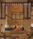Cultures Crossed: John Frederick Lewis and the Art of Orientalism Cover Image