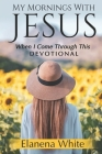 My Mornings With Jesus: When I Come Through This Cover Image