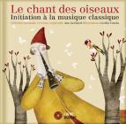 Le chant des oiseaux: Initiation à la musique classique Cover Image