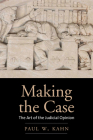 Making the Case: The Art of the Judicial Opinion Cover Image