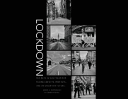 Lockdown: 100 Days in San Francisco Facing COVID-19, Protests, and an Uncertain Future Cover Image