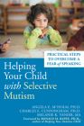 Helping Your Child with Selective Mutism: Practical Steps to Overcome a Fear of Speaking Cover Image