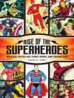 Rise of the Superheroes: Greatest Silver Age Comic Books and Characters Cover Image