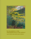 In Wildness Is the Preservation of the World Cover Image