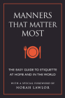 Manners That Matter Most: The Easy Guide to Etiquette At Home and In the World Cover Image