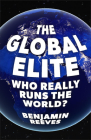 The Global Elite: Who Really Runs the World? Cover Image