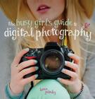 The Busy Girl's Guide to Digital Photography Cover Image