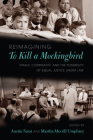 Reimagining to Kill a Mockingbird: Family, Community, and the Possibility of Equal Justice Under Law Cover Image