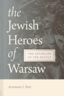 Jewish Heroes of Warsaw: The Afterlife of the Revolt Cover Image