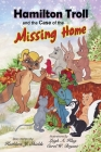 Hamilton Troll and the Case of the Missing Home (Hamilton Troll Adventures #9) Cover Image