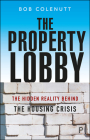 The Property Lobby: The Hidden Reality Behind the Housing Crisis Cover Image