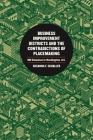 Business Improvement Districts and the Contradictions of Placemaking: Bid Urbanism in Washington, D.C. Cover Image