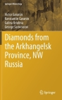 Diamonds from the Arkhangelsk Province, NW Russia (Springer Mineralogy) Cover Image