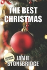 The Best Christmas: Large Print Fiction for Seniors with Dementia, Alzheimer's, a Stroke or people who enjoy simplified stories (Senior Fi (Senior Fiction) Cover Image
