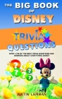 The Big Book Of Disney Trivia Questions: Over 1,750 of the best trivia questions and answers about everything Disney Cover Image