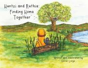 Huntzi and Ruthie: Finding Home Together Cover Image