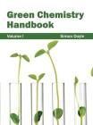 Green Chemistry Handbook: Volume I Cover Image
