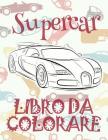 ✌ Supercar ✎ Auto Disegni da Colorare ✎ Libro da Colorare In Età Prescolare ✍ Libro da Colorare per I Bambini In Età Prescolar Cover Image