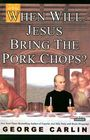 When Will Jesus Bring the Pork Chops? Cover Image