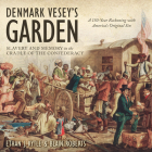 Denmark Vesey's Garden: Slavery and Memory in the Cradle of the Confederacy Cover Image