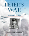 Peter's War: A Boy's True Story of Survival in World War II Europe Cover Image