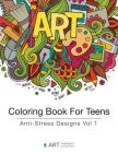 Coloring Book For Teens: Anti-Stress Designs Vol 1 Cover Image