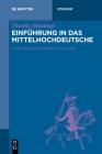 Einführung in Das Mittelhochdeutsche (de Gruyter Studium) Cover Image