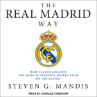 The Real Madrid Way: How Values Created the Most Successful Sports Team on the Planet Cover Image