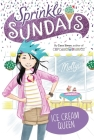 Ice Cream Queen (Sprinkle Sundays #11) Cover Image