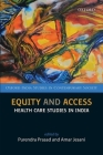 Equity and Access: Health Care Studies in India (Oxford India Studies in Contemporary Society) Cover Image