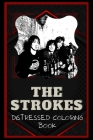 The Strokes Distressed Coloring Book: Artistic Adult Coloring Book Cover Image